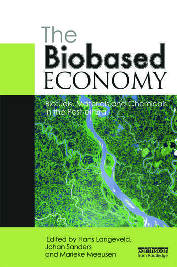 The Biobased Economy Biofuels, Materials and Chemicals in the Post-oil Era book cover