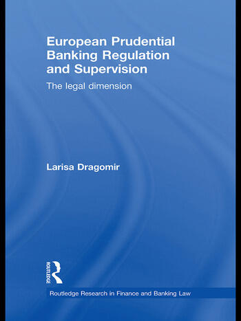 European Prudential Banking Regulation and Supervision The Legal Dimension book cover