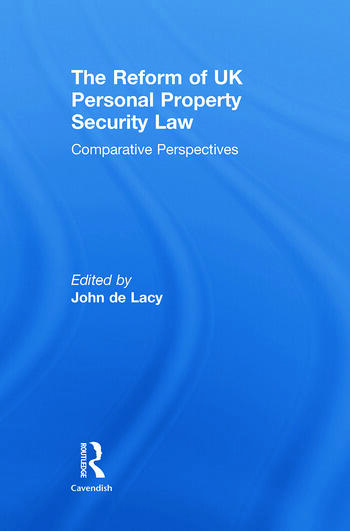 The Reform of UK Personal Property Security Law Comparative Perspectives book cover