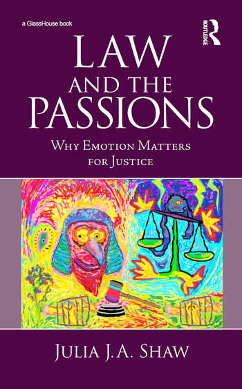 Law and the Passions Why Emotion Matters for Justice book cover