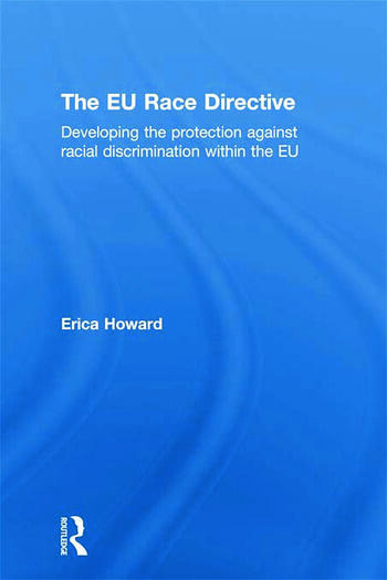 The EU Race Directive Developing the Protection against Racial Discrimination within the EU book cover