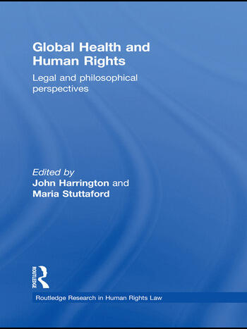 Global Health and Human Rights Legal and Philosophical Perspectives book cover