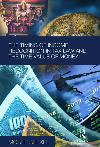 The Timing of Income Recognition in Tax Law and the Time Value of Money book cover