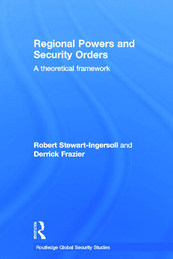 Regional Powers and Security Orders A Theoretical Framework book cover