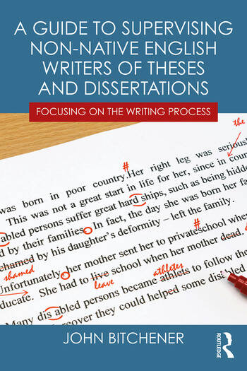 A Guide to Supervising Non-native English Writers of Theses and Dissertations Focusing on the Writing Process book cover