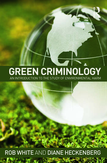 Green Criminology An Introduction to the Study of Environmental Harm book cover
