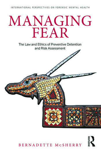 Managing Fear The Law and Ethics of Preventive Detention and Risk Assessment book cover