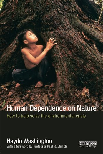 Human Dependence on Nature How to Help Solve the Environmental Crisis book cover