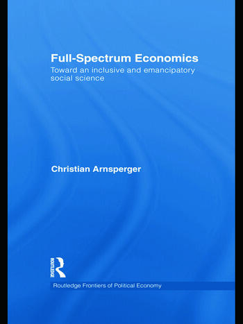 Full-Spectrum Economics Toward an Inclusive and Emancipatory Social Science book cover