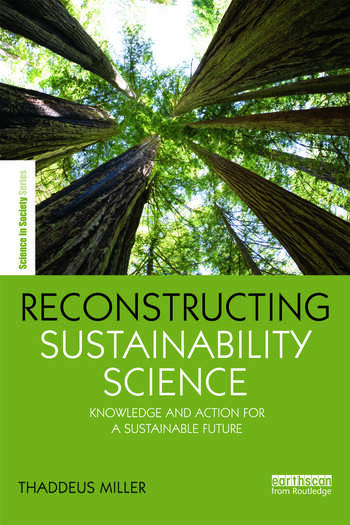 Reconstructing Sustainability Science Knowledge and action for a sustainable future book cover