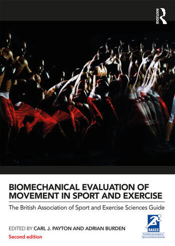 Biomechanical Evaluation of Movement in Sport and Exercise The British Association of Sport and Exercise Sciences Guide book cover