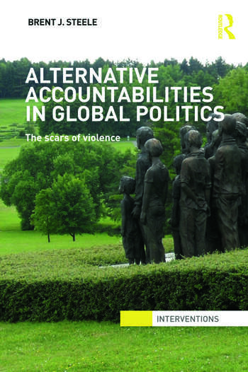 Alternative Accountabilities in Global Politics The Scars of Violence book cover