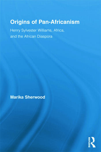 Origins of Pan-Africanism Henry Sylvester Williams, Africa, and the African Diaspora book cover