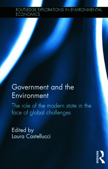 Government and the Environment The Role of the Modern State in the Face of Global Challenges book cover