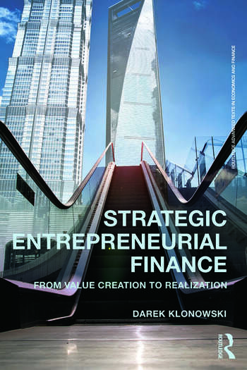 Strategic Entrepreneurial Finance From Value Creation to Realization book cover