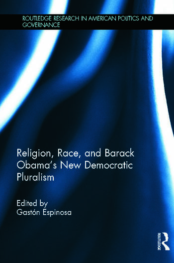 Religion, Race, and Barack Obama's New Democratic Pluralism book cover