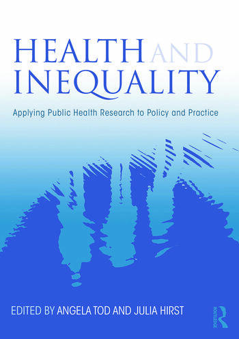 Health and Inequality Applying Public Health Research to Policy and Practice book cover