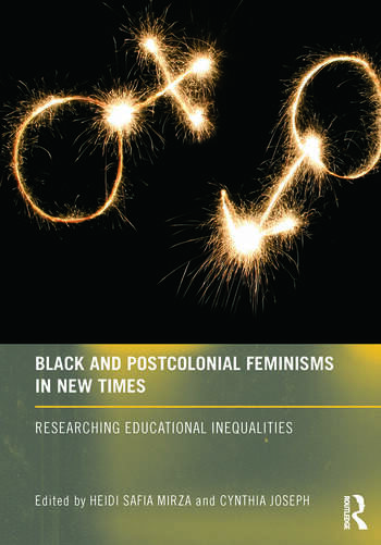 Black and Postcolonial Feminisms in New Times Researching Educational Inequalities book cover