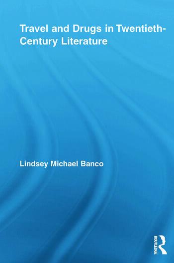 Travel and Drugs in Twentieth-Century Literature book cover