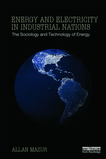 Energy and Electricity in Industrial Nations The Sociology and Technology of Energy book cover