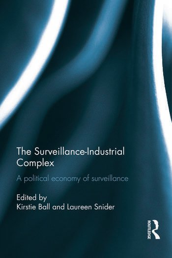 The Surveillance-Industrial Complex A Political Economy of Surveillance book cover