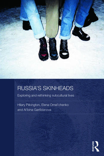 Russia's Skinheads Exploring and Rethinking Subcultural Lives book cover