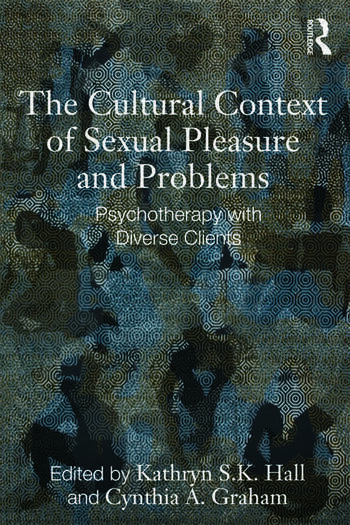 The Cultural Context of Sexual Pleasure and Problems Psychotherapy with Diverse Clients book cover