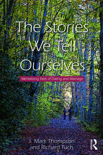 The Stories We Tell Ourselves Mentalizing Tales of Dating and Marriage book cover