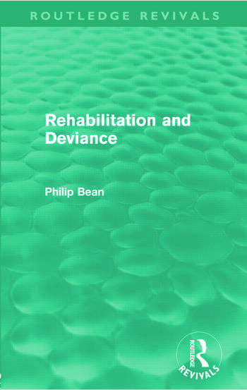 Rehabilitation and Deviance (Routledge Revivals) book cover