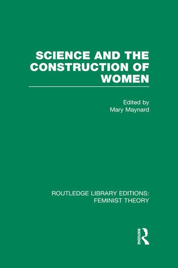 Science and the Construction of Women (RLE Feminist Theory) book cover