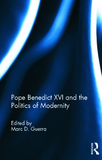 Pope Benedict XVI and the Politics of Modernity book cover
