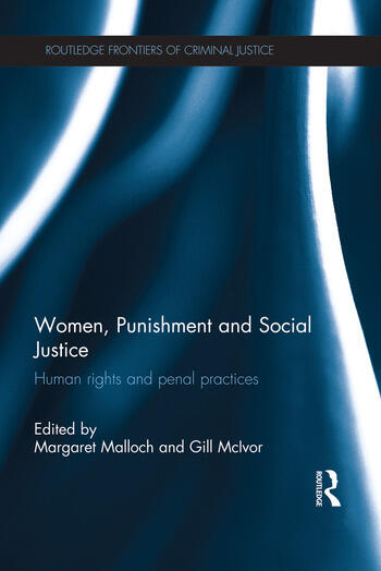 Women, Punishment and Social Justice Human Rights and Penal Practices book cover