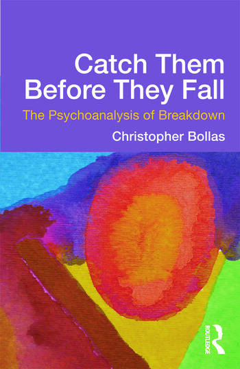 Catch Them Before They Fall: The Psychoanalysis of Breakdown book cover