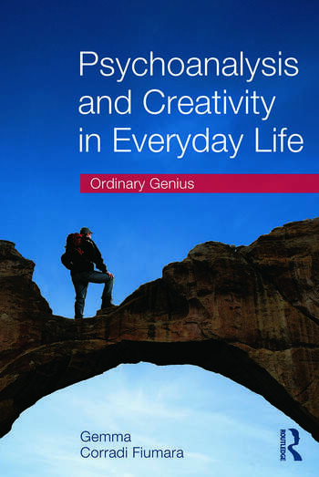 Psychoanalysis and Creativity in Everyday Life Ordinary Genius book cover