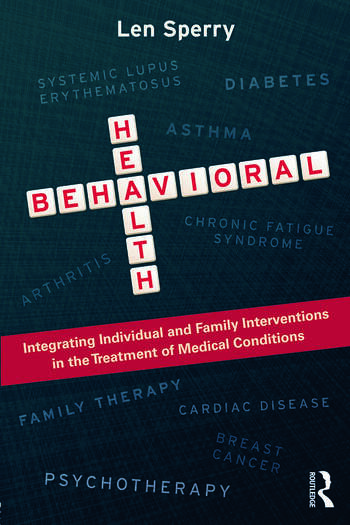 Behavioral Health Integrating Individual and Family Interventions in the Treatment of Medical Conditions book cover