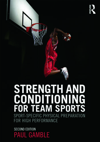 Strength and Conditioning for Team Sports Sport-Specific Physical Preparation for High Performance, second edition book cover