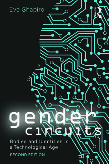 Gender Circuits Bodies and Identities in a Technological Age book cover