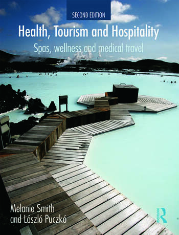 Health, Tourism and Hospitality Spas, Wellness and Medical Travel book cover