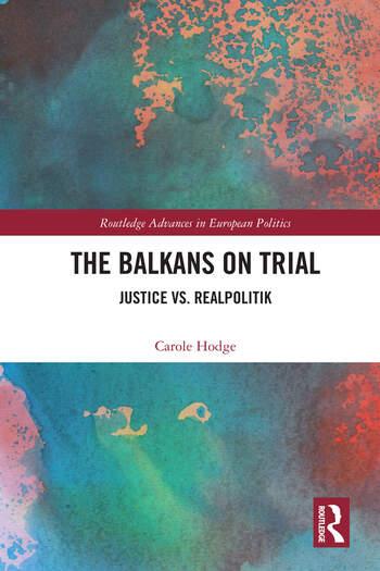 The Balkans on Trial Justice vs. Realpolitik book cover