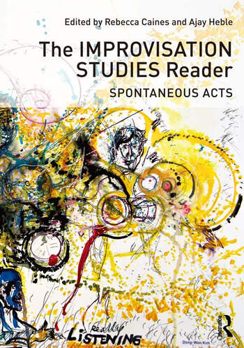 The Improvisation Studies Reader Spontaneous Acts book cover