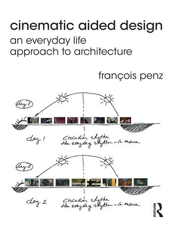 Cinematic Aided Design An Everyday Life Approach to Architecture book cover