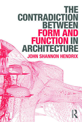 The Contradiction Between Form and Function in Architecture book cover