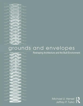 Grounds and Envelopes Reshaping Architecture and the Built Environment book cover
