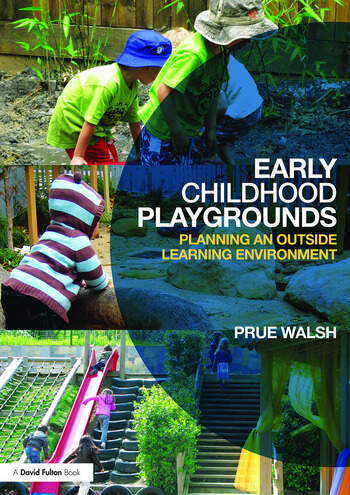 Early Childhood Playgrounds Planning an outside learning environment book cover