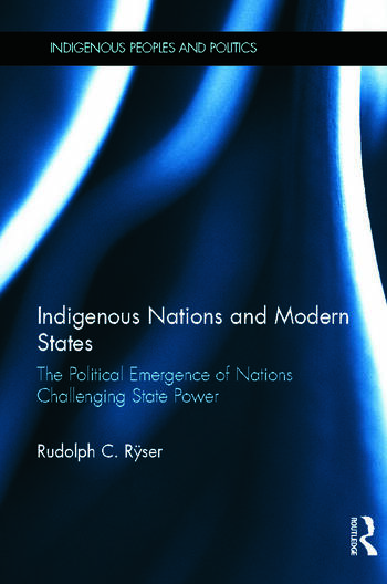 Indigenous Nations and Modern States The Political Emergence of Nations Challenging State Power book cover