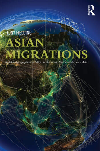Asian Migrations Social and Geographical Mobilities in Southeast, East, and Northeast Asia book cover