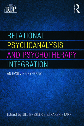 Relational Psychoanalysis and Psychotherapy Integration An evolving synergy book cover
