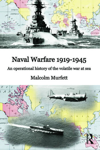 Naval Warfare 1919–45 An Operational History of the Volatile War at Sea book cover
