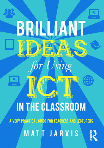 Brilliant Ideas for Using ICT in the Classroom A very practical guide for teachers and lecturers book cover