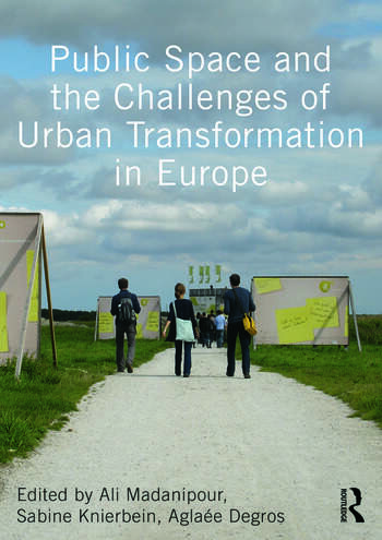 Public Space and the Challenges of Urban Transformation in Europe book cover